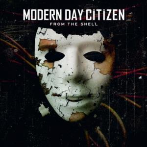 Modern Day Citizen - From the Shell (2012)