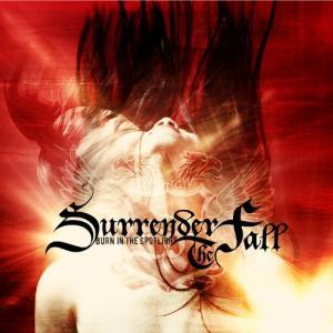 Surrender The Fall - Burn In The Spotlight (2012)