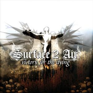 Surface 2 Air-Victory For The Dying (2008)