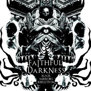 Faithful Darkness - Black Mirrors Reflection (2012)